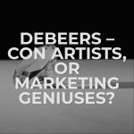 DeBeers – Con Artists, Or Marketing Geniuses?