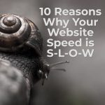 10 Reasons Why Your Website Speed is S-l-o-w