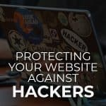 Protecting Your Website Against Hackers