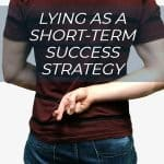 Lying as a Short-Term Success Strategy