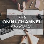 The Omni-Channel Approach