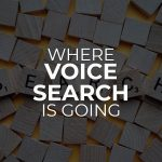 Where Voice Search is Going