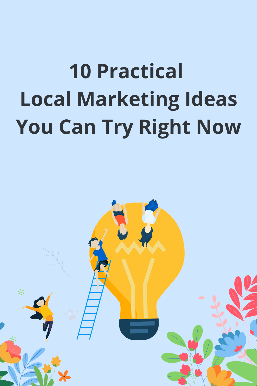 Practical Local Marketing Ideas,Marketing Ideas,ideas for local marketing
